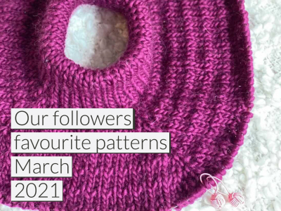 Our followers favourite patterns March 2021